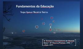 Os Fundamentos da Educação - Roque Spencer Maciel de Barros