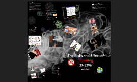 The Risks and Effect of Smoking