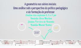 Copy of A geometria nas séries iniciais: Uma análise sob a perspectiva da práticapedagógica e da formação de professor