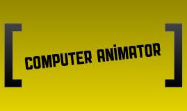 Computer Animator