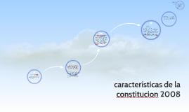 características de la constitucion 2008