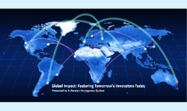 Global Impact: Fostering Tomorrow's Innovators Today