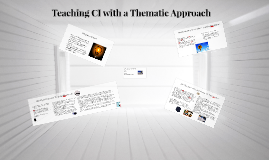 Copy of Teaching CI with a Thematic Approach