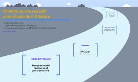 Copy of Proyecto final MLearning: Diseño LAN para el aula
