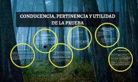 Copy of CONDUCENCIA, PERTINENCIA Y UTILIDAD DE LA PRUEBA