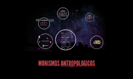 MONISMOS ANTROPOLOGICOS