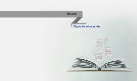 Educación : tipos de educación