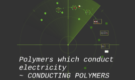 Copy of Polymers which conduct electricity