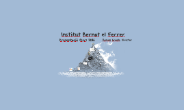 Presentació Curs 2016-2017 INS Bernat el Ferrer