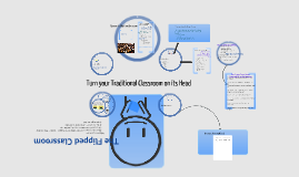 The Flipped Classroom-VHCS Intro to Flipped Teaching June 2015