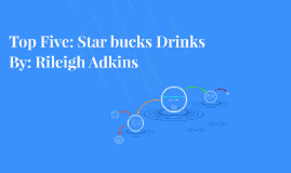 Top Five: Star bucks Drinks