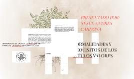 FORMALIDADES Y REQUISITOS DE LOS TITULOS VALORES