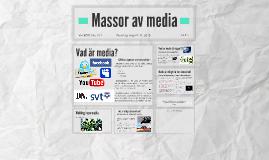 Massor av media