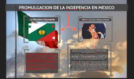 PROMULGACION DE LA INDEPENCIA EN MEXICO