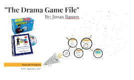 """The Drama Game File"""