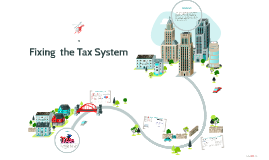 Fixing  the Tax System