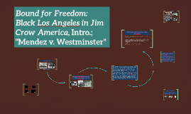 Bound for Freedom: Black Los Angeles in Jim Crow America, In