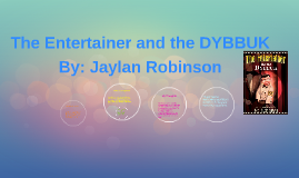 Copy of The Entertainer and the DYBBUK