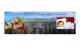 Winter Wellness: Family Health and Nutrition, Dr. Julie Briley, Naturopathic Doctor.