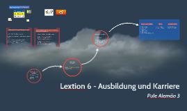 Lextion 6 - Ausbildung und Karriere