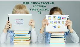 Biblioteca Escolar, Lectura y Web Social