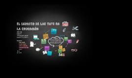 EL IMPACTO DE LAS TIC'S EN LA EDUCACION