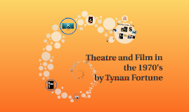 Theatre and Film in the 1970's