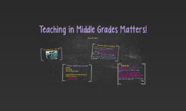 Teaching in Middle Grades Matters!