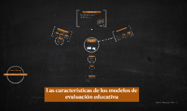 Las características de los modelos de evaluación educativa