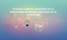 Estímulo auditivo emocional en el diagnóstico de estados alt