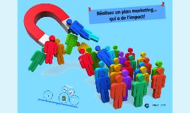 Réaliser un plan marketing qui a de l'impact!