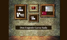 Don Eugenio Garza Sada