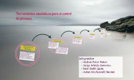 Copy of Herramientas estadísticas para el control de procesos.