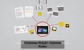 Commas RULE!: Comma Rules