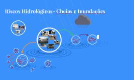Riscos Hidrológicos- Cheias e Inundações