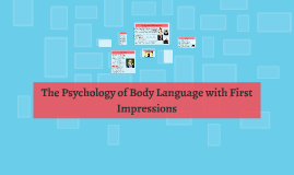 The Psychology of Body Language with First Impresions