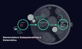 Nomenclatura Estequiométrica o Sistemática