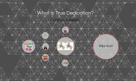 What is True Dedication?