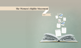 The Women's Rights Movement (CH11)