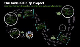 The Invisible City Project