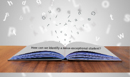 How to identify twice-exceptional students