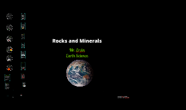 Copy of Rocks and Minerals