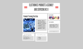 ELECTRONICS PRODUCTS ASSEMBLY AND SERVICING NC II