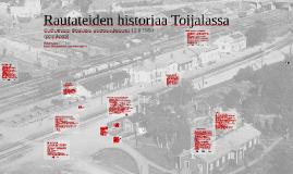 Rautateiden historiaa Toijalassa