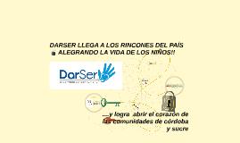 DARSER LLEGA A LOS RINCONES DEL PAÍS ALEGRANDO LA VIDA DE LO