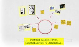 Copy of PODER EJECUTIVO, LEGISLATIVO Y JUDICIAL.