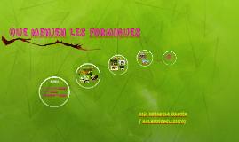Copy of Que menjen les formigues