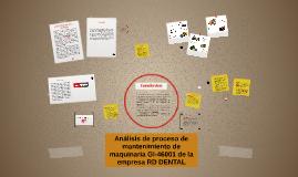ANALISIS DE PROCESO DE MANTENIMIENTO DE MAQUINARIA GI -46001
