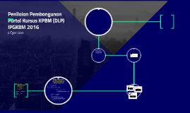 Penilaian Portal Kursus KPBM (DLP) IPGKBM 2016