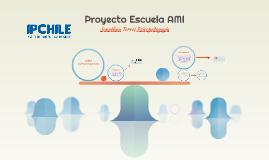 Copy of Proyecto escuela AMI
